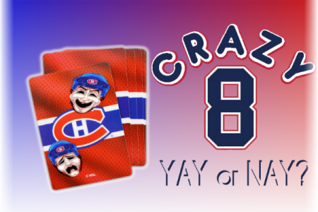 Crazy Eight – Mind Boggling Questions About the Habs